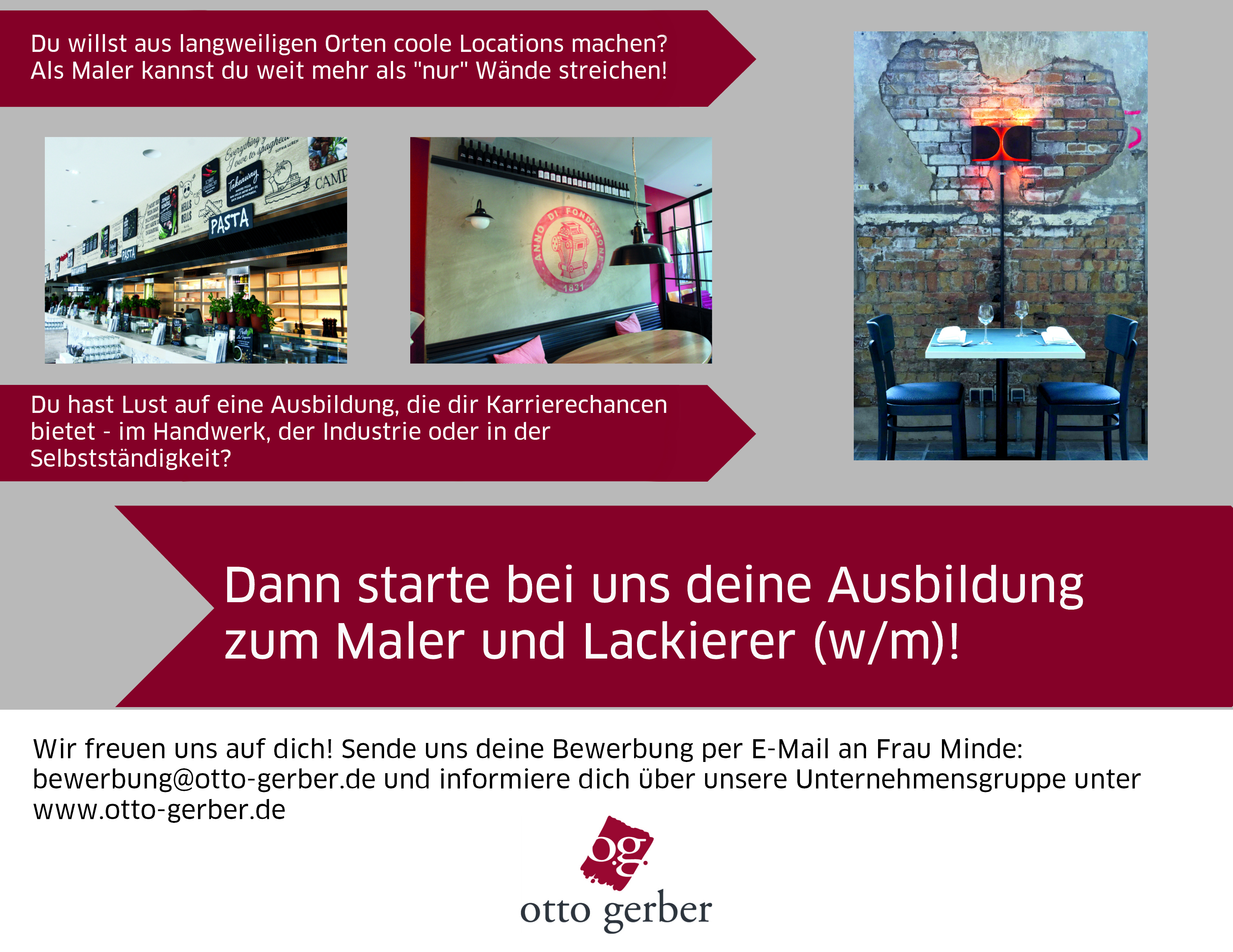 Bitte sende deine Bewerbung per E-Mail an bewerbung@otto-gerber.de oder auf  dem Postweg an: Malereibetrieb Otto Gerber GmbH. Frau Sver Minde Ruwoldtweg  1